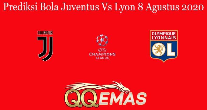 Prediksi Bola Juventus Vs Lyon 8 Agustus 2020