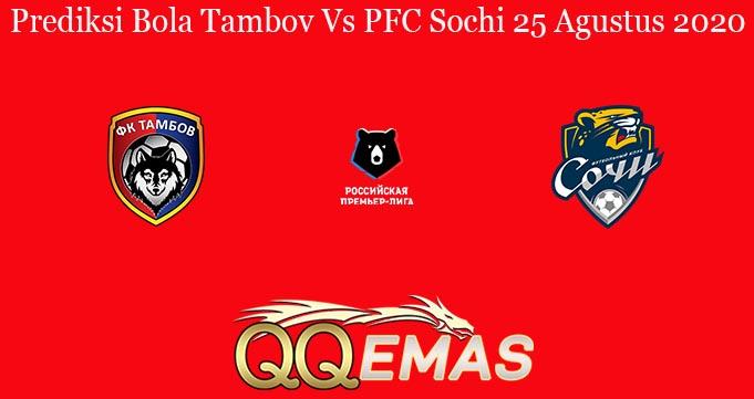 Prediksi Bola Tambov Vs PFC Sochi 25 Agustus 2020
