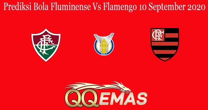 Prediksi Bola Fluminense Vs Flamengo 10 September 2020