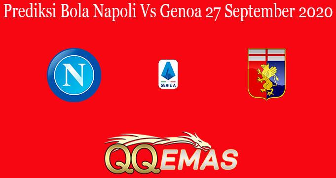 Prediksi Bola Napoli Vs Genoa 27 September 2020