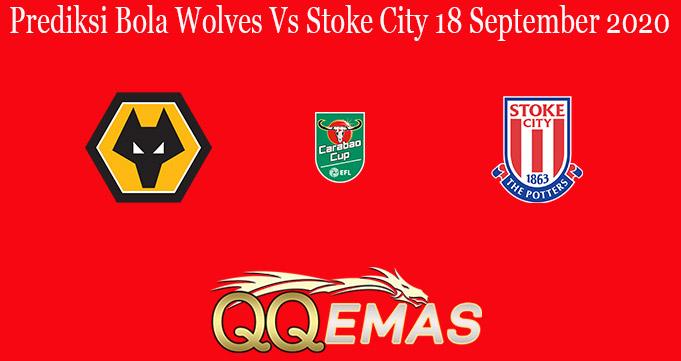 Prediksi Bola Wolves Vs Stoke City 18 September 2020