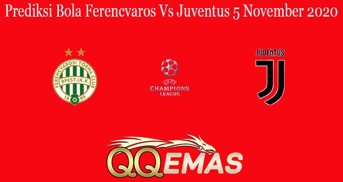 Prediksi Bola Ferencvaros Vs Juventus 5 November 2020
