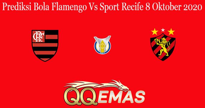 Prediksi Bola Flamengo Vs Sport Recife 8 Oktober 2020