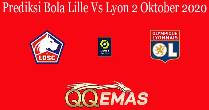 Prediksi Bola Lille Vs Lyon 2 Oktober 2020