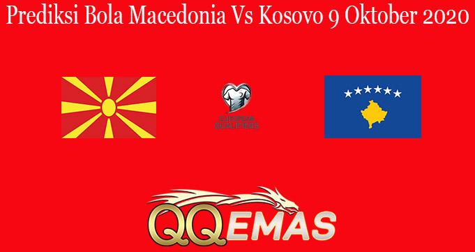 Prediksi Bola Macedonia Vs Kosovo 9 Oktober 2020