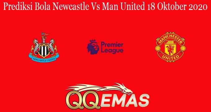 Prediksi Bola Newcastle Vs Man United 18 Oktober 2020