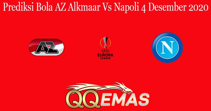 Prediksi Bola AZ Alkmaar Vs Napoli 4 Desember 2020