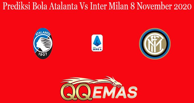 Prediksi Bola Atalanta Vs Inter Milan 8 November 2020