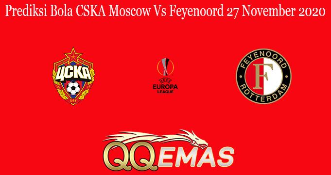 Prediksi Bola CSKA Moscow Vs Feyenoord 27 November 2020