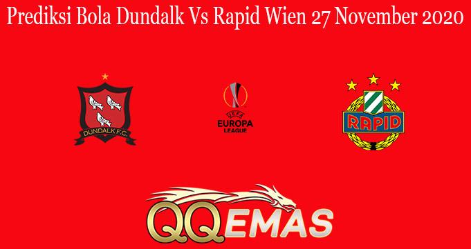 Prediksi Bola Dundalk Vs Rapid Wien 27 November 2020