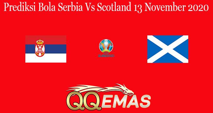 Prediksi Bola Serbia Vs Scotland 13 November 2020
