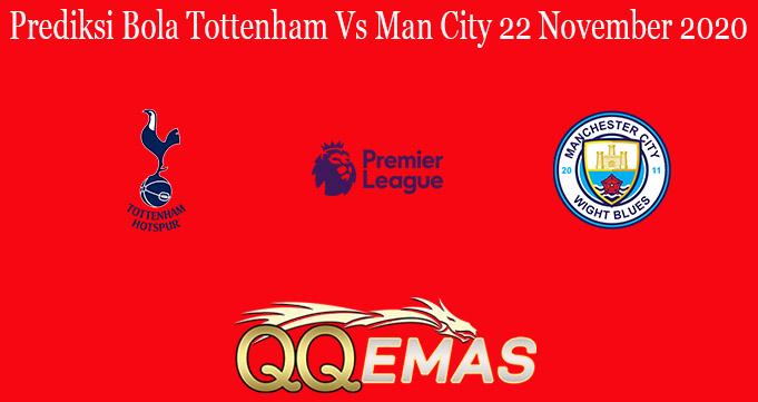 Prediksi Bola Tottenham Vs Man City 22 November 2020