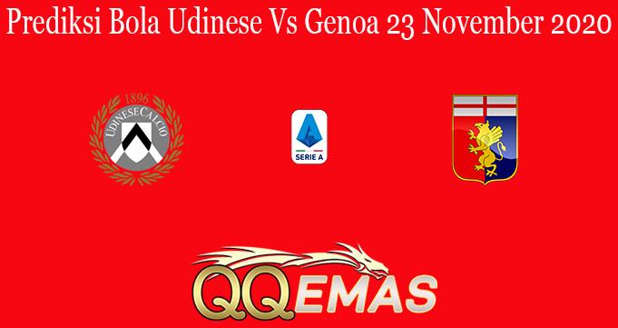 Prediksi Bola Udinese Vs Genoa 23 November 2020