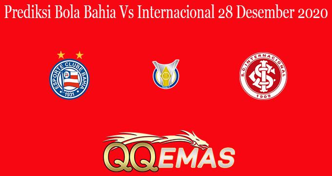 Prediksi Bola Bahia Vs Internacional 28 Desember 2020