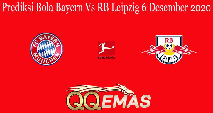 Prediksi Bola Bayern Vs RB Leipzig 6 Desember 2020