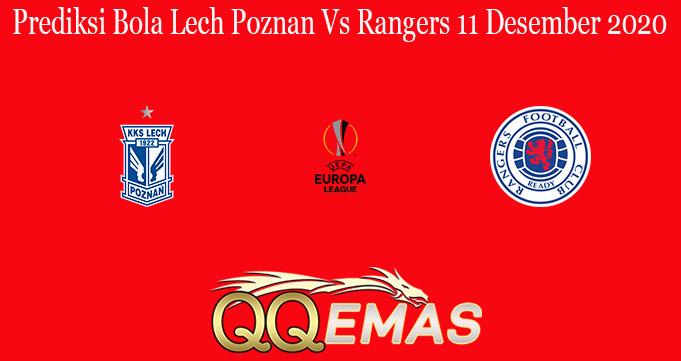 Prediksi Bola Lech Poznan Vs Rangers 11 Desember 2020
