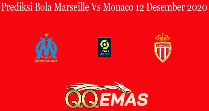 Prediksi Bola Marseille Vs Monaco 12 Desember 2020