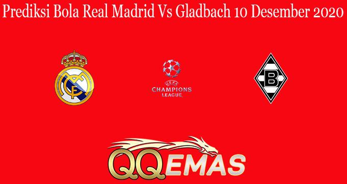 Prediksi Bola Real Madrid Vs Gladbach 10 Desember 2020