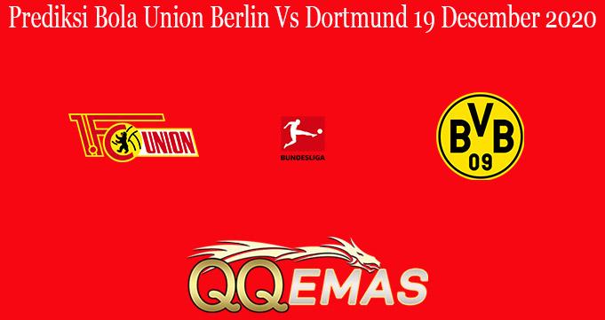 Prediksi Bola Union Berlin Vs Dortmund 19 Desember 2020