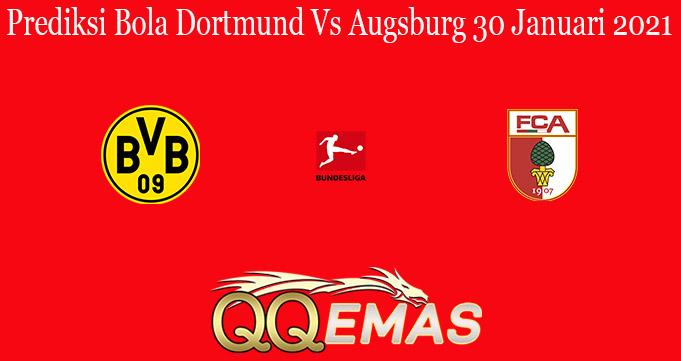 Prediksi Bola Dortmund Vs Augsburg 30 Januari 2021