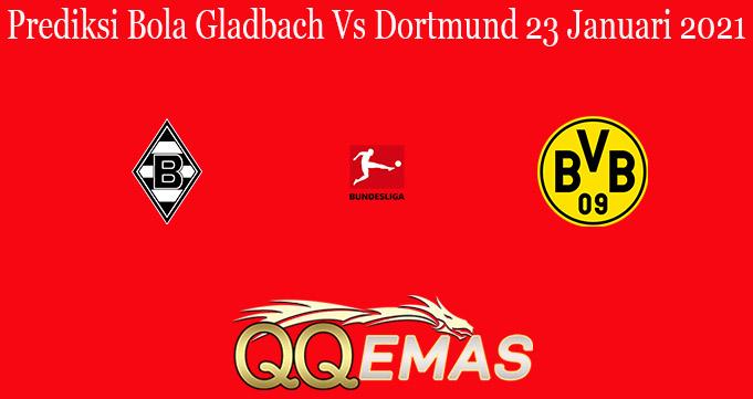 Prediksi Bola Gladbach Vs Dortmund 23 Januari 2021
