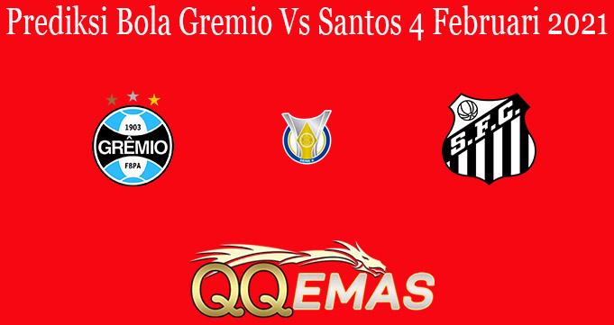 Prediksi Bola Gremio Vs Santos 4 Februari 2021
