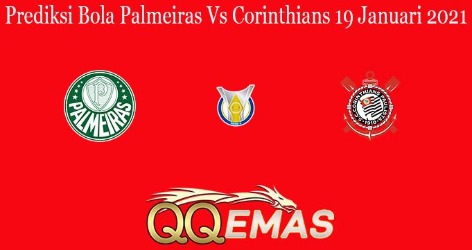 Prediksi Bola Palmeiras Vs Corinthians 19 Januari 2021