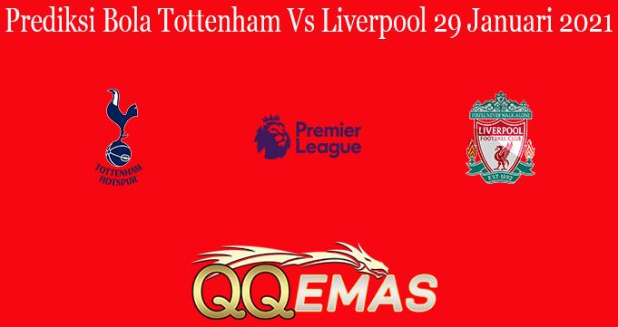 Prediksi Bola Tottenham Vs Liverpool 29 Januari 2021