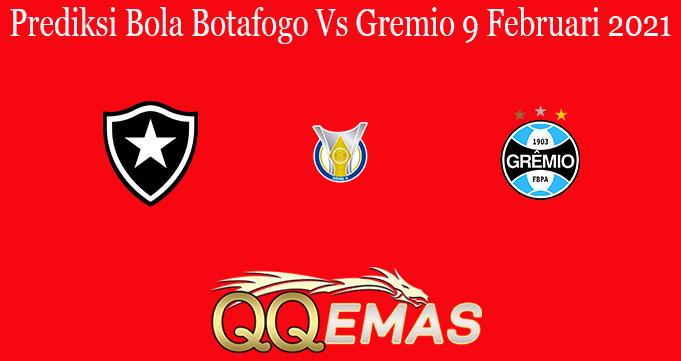 Prediksi Bola Botafogo Vs Gremio 9 Februari 2021