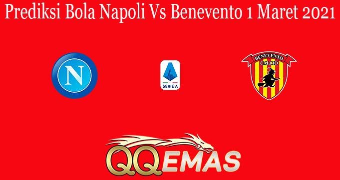 Prediksi Bola Napoli Vs Benevento 1 Maret 2021