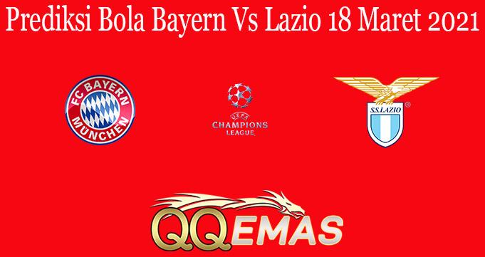 Prediksi Bola Bayern Vs Lazio 18 Maret 2021