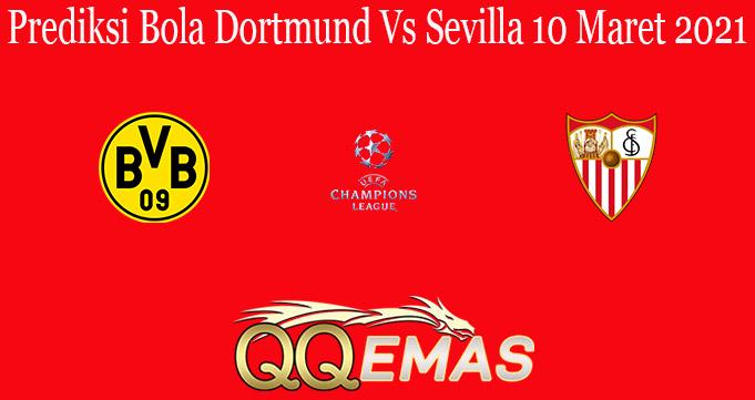 Prediksi Bola Dortmund Vs Sevilla 10 Maret 2021