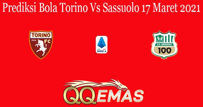 Prediksi Bola Torino Vs Sassuolo 17 Maret 2021