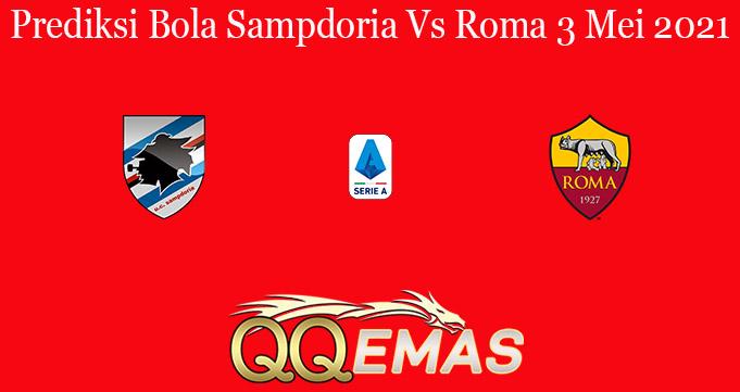 Prediksi Bola Sampdoria Vs Roma 3 Mei 2021