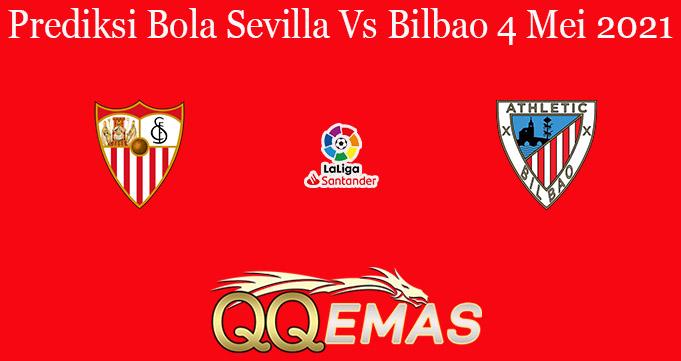 Prediksi Bola Sevilla Vs Bilbao 4 Mei 2021