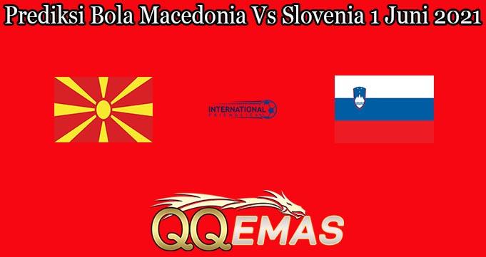 Prediksi Bola Macedonia Vs Slovenia 1 Juni 2021