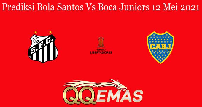 Prediksi Bola Santos Vs Boca Juniors 12 Mei 2021