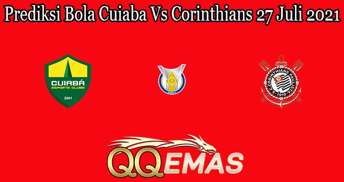 Prediksi Bola Cuiaba Vs Corinthians 27 Juli 2021