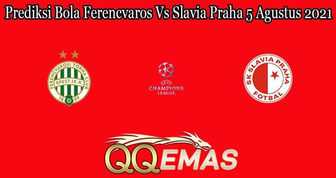 Prediksi Bola Ferencvaros Vs Slavia Praha 5 Agustus 2021