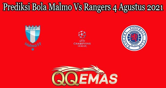 Prediksi Bola Malmo Vs Rangers 4 Agustus 2021